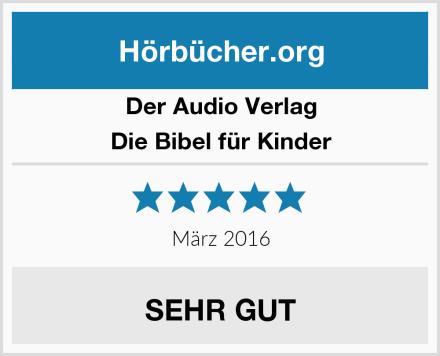 Der Audio Verlag Die Bibel für Kinder Test