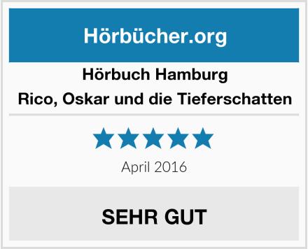 Hörbuch Hamburg Rico, Oskar und die Tieferschatten Test