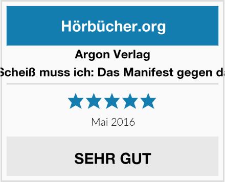 Argon Verlag Sean Brummel: Einen Scheiß muss ich: Das Manifest gegen das schlechte Gewissen Test
